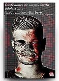 Confesiones de un psicópata adolescente: Trilogía del psicópata adolescente