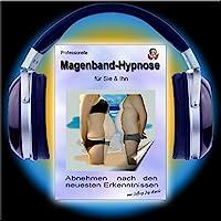 Professionelle Magenbandhypnose: Abnehmen nach den neuesten Erkenntnissen Hörbuch
