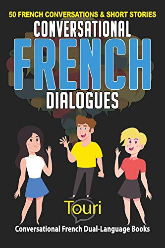Conversational French Dialogues: 50 French Conversations and Short Stories (Conversational French Dual Language Books)
