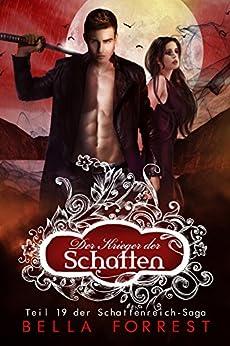 Das Schattenreich der Vampire 19: Der Krieger der Schatten (German Edition) by [Bella Forrest]