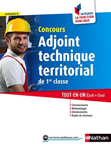 Adjoint technique territorial de 1re classe - Intégrer la fonction publique - 2014 (CONCOURS ADMIN t. 36)