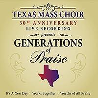 Generations of Praise by Texas Mass Choir