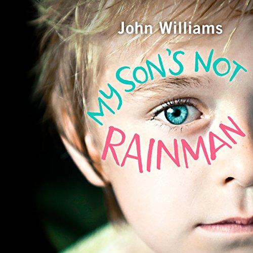 My Son's Not Rainman audiobook cover art