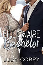 The Billionaire Bachelor: A Brother's Best Friend Sweet Romance (A Second Chance for the Rich and Famous Book 1)