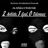 2 Artists, 1 Goal, 0 Tolerance [Explicit]
