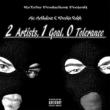 2 Artists, 1 Goal, 0 Tolerance