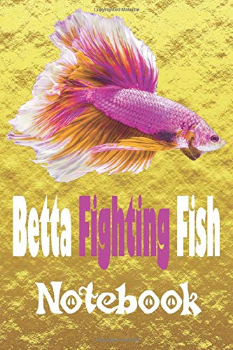Betta Fighting Fish Notebook: Notebook Logbook Journal Nursery Care Keeper Diary Hobby Siamese Half-moon Tail Composition Lined Dot Grid Page Note