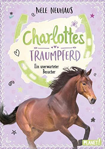 Charlottes Traumpferd 3: Ein unerwarteter Besucher: Pferderoman von der Bestsellerautorin