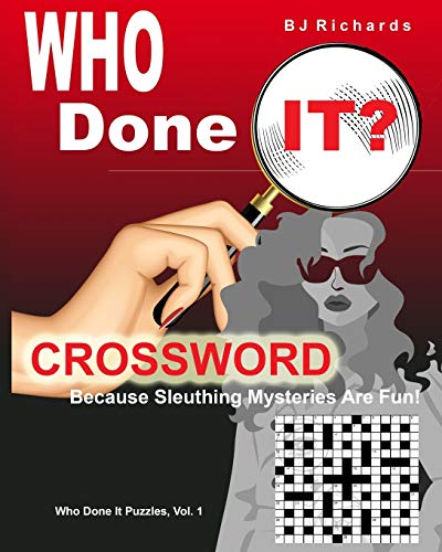 Who Done It Crossword: Because Sleuthing Mysteries Are Fun! (Who Done It Puzzles)