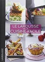 Le Larousse de la cuisine facile - 500 recettes pour maîtriser les bases en cuisine de Martine Lizambard