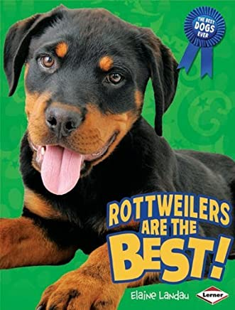 Rottweilers Are the Best! (Best Dogs Ever) by Elaine Landau (2010-08-01)