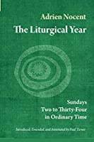 The Liturgical Year: Sundays Two to Thirty-Four in Ordinary Time