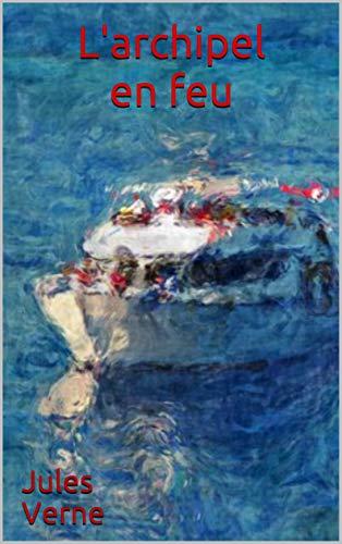 L'archipel en feu (French Edition)
