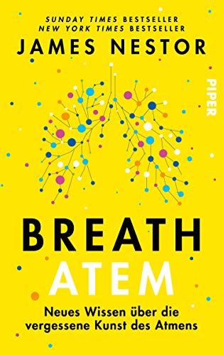 Breath - Atem: Neues Wissen über die...