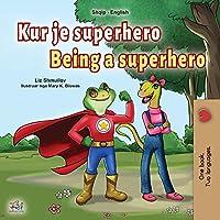 Being a Superhero (Albanian English Bilingual Book for Kids) (Albanian English Bilingual Collection)