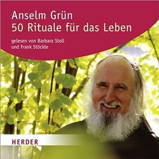 50 Rituale für das Leben                   Autor:                                                                                                                                 Pater Anselm Grün                               Sprecher:                                                                                                                                 Barbara Stoll,                                                                                        Frank Stöckle                      Spieldauer: 3 Std. und 19 Min.     23 Bewertungen     Gesamt 3,7