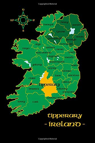 Tipperary Ireland County Map Irish Travel Journal: Republic of Ireland Notebook 6 x 9 Lined Unlined Diary Family Heritage Celtic Gift