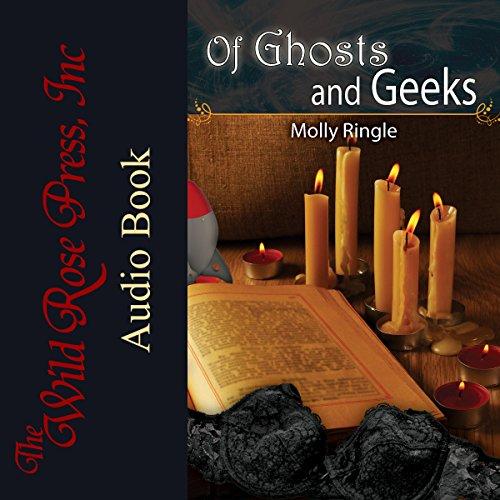 Of Ghosts and Geeks                   Autor:                                                                                                                                 Molly Ringle                               Sprecher:                                                                                                                                 Melanie Carey                      Spieldauer: 3 Std. und 6 Min.     Noch nicht bewertet     Gesamt 0,0