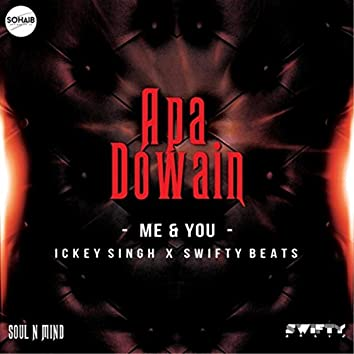 Apa Dowain (Me & You)