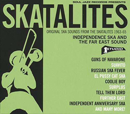 Independence Ska And The Far East Sound. Original Ska Sounds From The Skatalites 1963-65