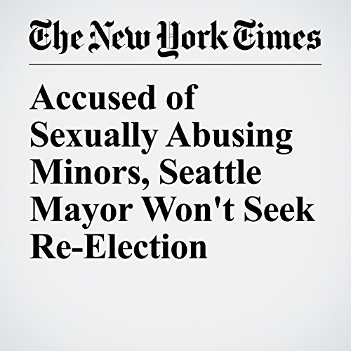 Accused of Sexually Abusing Minors, Seattle Mayor Won't Seek Re-Election copertina