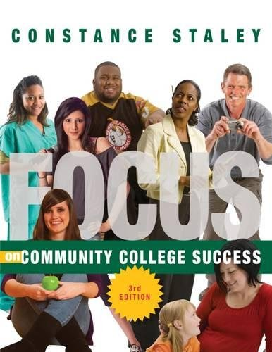 Compare Textbook Prices for FOCUS on Community College Success Textbook-specific CSFI 3 Edition ISBN 9781133316466 by Staley, Constance