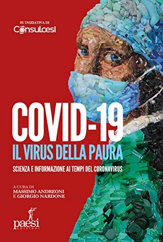 Covid-19 Il virus della paura: Scienza e informazione ai tempi del Coronavirus (Italian Edition)