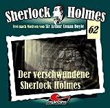 Sherlock Holmes – Fall 62 – Der verschwundene Sherlock Holmes