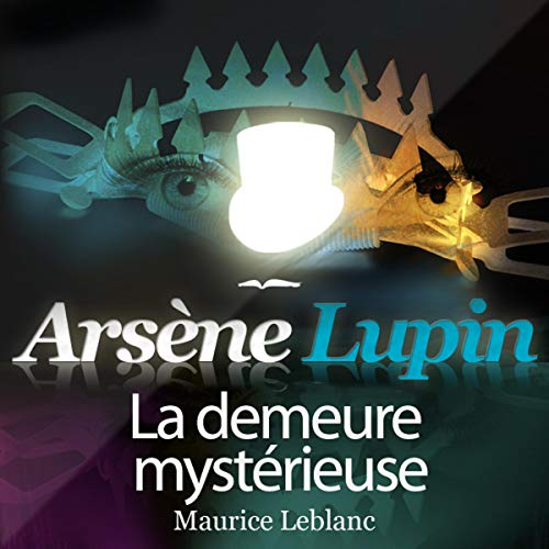 La demeure mystérieuse     Arsène Lupin 39              By:                                                                                                                                 Maurice Leblanc                               Narrated by:                                                                                                                                 Philippe Colin                      Length: 7 hrs and 3 mins     Not rated yet     Overall 0.0
