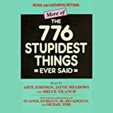 More of the 776 Stupidest Things Ever Said