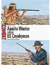 Apache Warrior vs US Cavalryman: 1846-86: 19