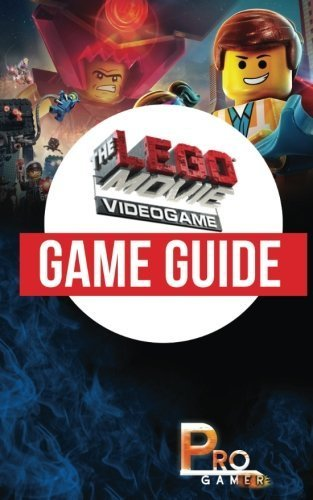 The LEGO Movie Videogame Game Guide by Pro Gamer (2016-04-07)