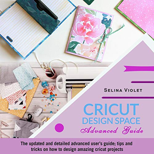 Cricut Design Space - Advanced Guide cover art