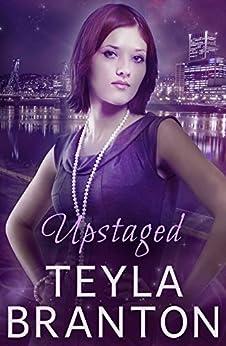 Upstaged: An Autumn Rain Mystery (Imprints Book 3) by [Teyla Branton]