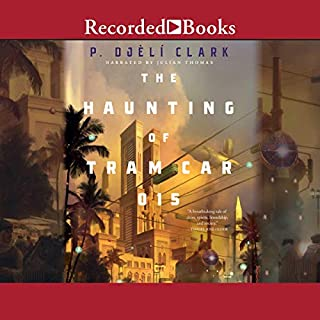 The Haunting of Tram Car 015                   By:                                                                                                                                 P. Djeli Clark                               Narrated by:                                                                                                                                 Julian Thomas                      Length: 3 hrs and 22 mins     4 ratings     Overall 3.8