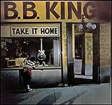 Take It Home - .B. King
