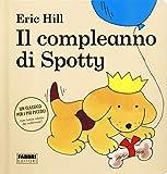 Il compleanno di Spotty. Ediz. a colori