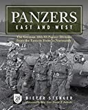 Panzers East and West: The German 10th Ss Panzer Division from the Eastern Front to Normandy - Dieter Stenger