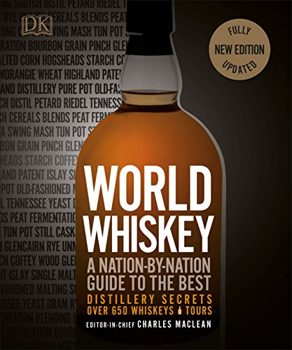 World Whiskey: A Nation-by-Nation Guide to the Best Distillery Secrets