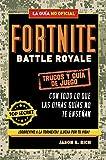 Fortnite Battle Royale: Trucos y guía de juego (No ficción ilustrados)