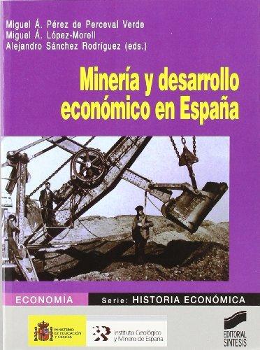 Minería y desarrollo económico en España (Economía. Serie Historia económica nº 7) eBook: Verde, Miguel Á. Pérez de Perceval, Miguel Á. López-Morell, Alejandro Sánchez Rodríguez: Amazon.es: Tienda Kindle