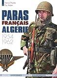 Les Paras Francais En Algerie 1954-1962