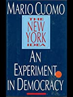 The New York Idea: An Experiment in Democracy