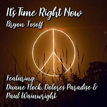 It's Time Right Now (feat. Duane Flock, Paul Wainwright & Dolores Paradise)