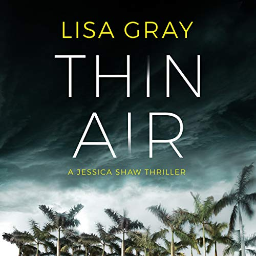 Thin Air     Jessica Shaw, Book 1              By:                                                                                                                                 Lisa Gray                               Narrated by:                                                                                                                                 Amy Landon                      Length: 8 hrs and 44 mins     109 ratings     Overall 4.0