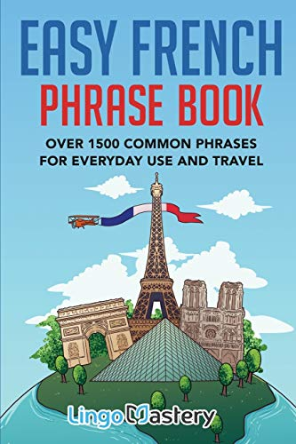 Compare Textbook Prices for Easy French Phrase Book: Over 1500 Common Phrases For Everyday Use And Travel  ISBN 9781951949082 by Lingo Mastery