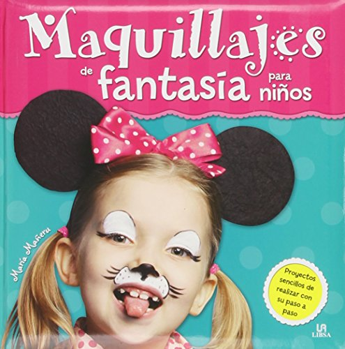 Maquillajes de fantasía para niños (Mis Primeras Manualidades)