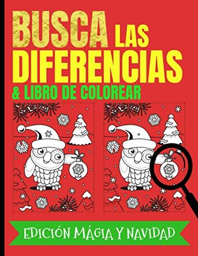 Busca las Diferencias & Libro de Colorear Edición Mágia y Navidad: Cuaderno para encontrar las siete diferencias y más entre las imágenes para niños y ... - El libro de Actividades para Regalar