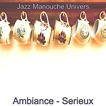 Ambiance - Serieux