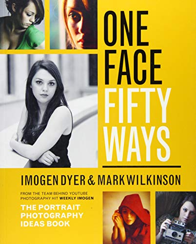 One Face Fifty Ways: The Portrait Photography Ideas Book